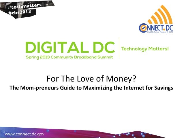 For The Love of Money?The Mom-preneurs Guide to Maximizing the Internet for Savings