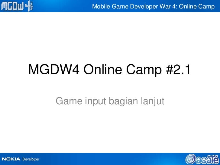 Mobile Game Developer War 4: Online CampMGDW4 Online Camp #2.1   Game input bagian lanjut