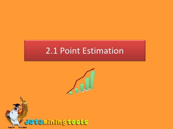 2.1 Point Estimation<br />