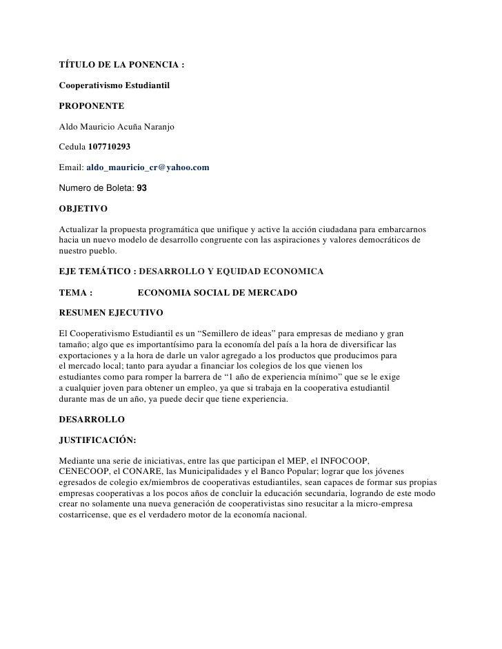 TÍTULO DE LA PONENCIA :Cooperativismo EstudiantilPROPONENTEAldo Mauricio Acuña NaranjoCedula 107710293Email: aldo_mauricio...