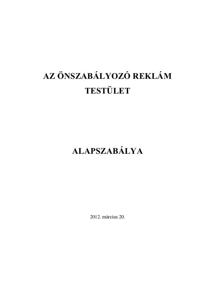 AZ ÖNSZABÁLYOZÓ REKLÁM       TESTÜLET    ALAPSZABÁLYA        2012. március 20.
