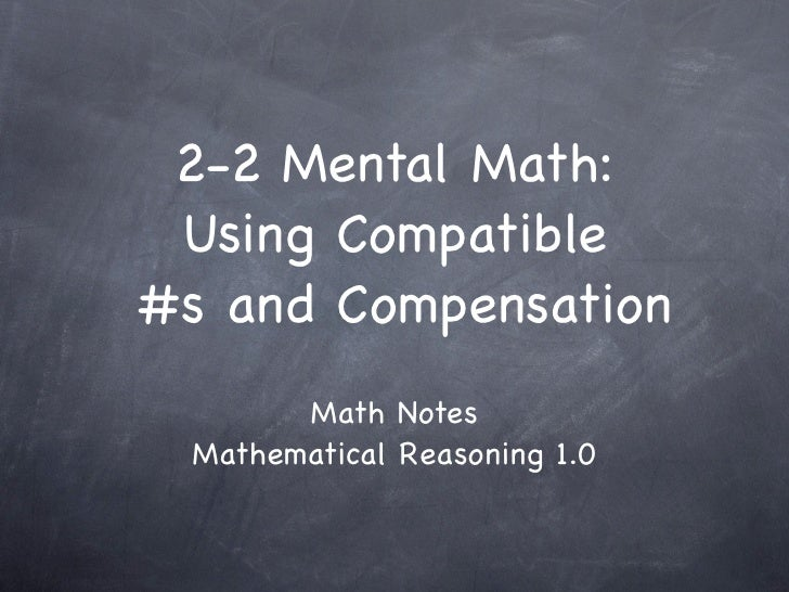 2-2 Mental Math:  Using Compatible #s and Compensation        Math Notes  Mathematical Reasoning 1.0