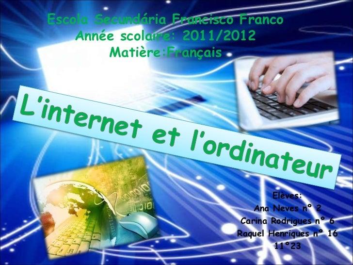 Escola Secundária Francisco Franco    Année scolaire: 2011/2012         Matière:Français                                  ...