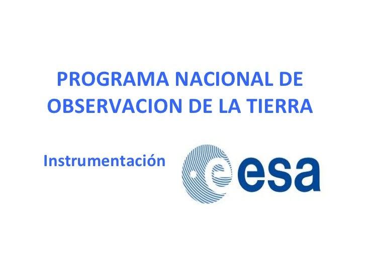 PROGRAMA NACIONAL DE OBSERVACION DE LA TIERRA Instrumentación