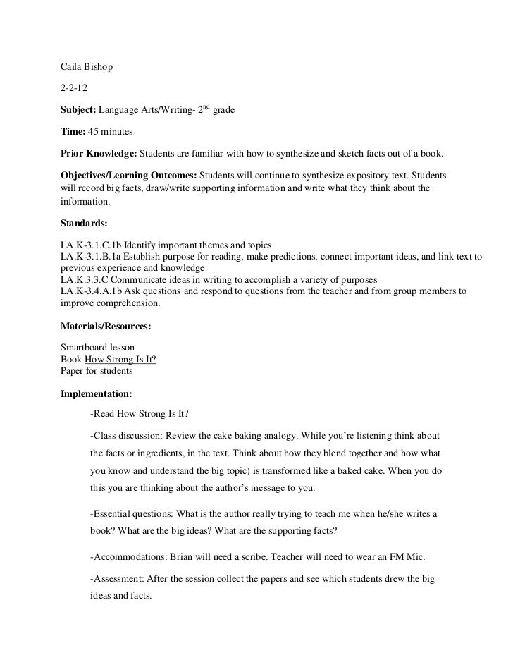 Caila Bishop2-2-12Subject: Language Arts/Writing- 2nd gradeTime: 45 minutesPrior Knowledge: Students are familiar with how...
