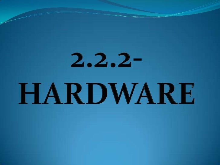 2.2.2-HARDWARE<br />