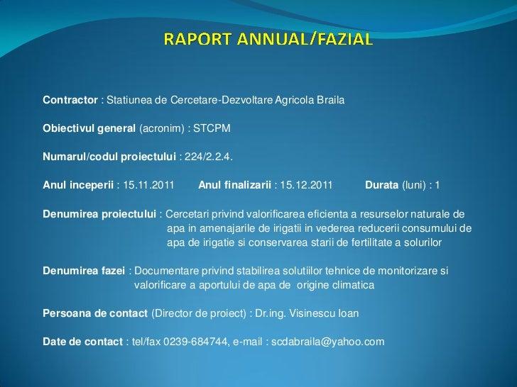 Contractor : Statiunea de Cercetare-Dezvoltare Agricola BrailaObiectivul general (acronim) : STCPMNumarul/codul proiectulu...