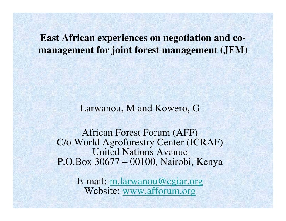 East African experiences on negotiation and co- management for joint forest management (JFM)              Larwanou, M and ...