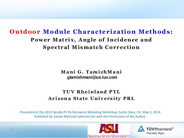 1 Outdoor Module Characterization Methods: Power Matrix, Angle of Incidence and Spectral Mismatch Correction Mani G. Tamiz...