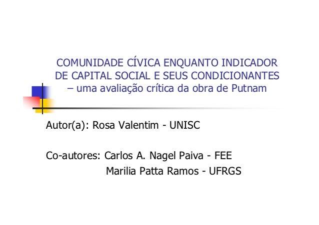 COMUNIDADE CÍVICA ENQUANTO INDICADOR DE CAPITAL SOCIAL E SEUS CONDICIONANTES   – uma avaliação crítica da obra de PutnamAu...