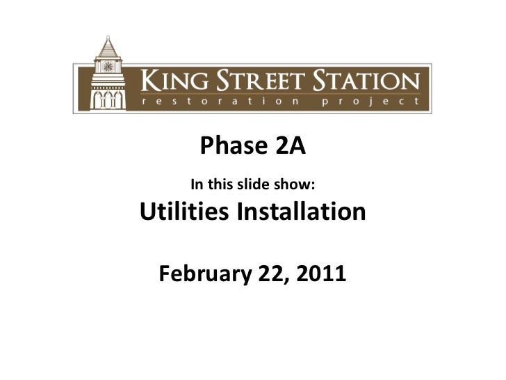 Phase 2A<br />In this slide show: <br />Utilities Installation<br />February 22, 2011<br />