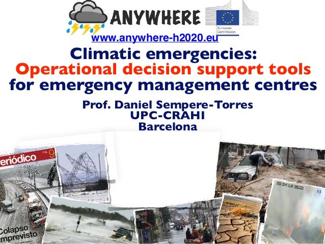 Prof. Daniel Sempere-Torres UPC-CRAHI Barcelona Climatic emergencies: Operational decision support tools for emergency man...