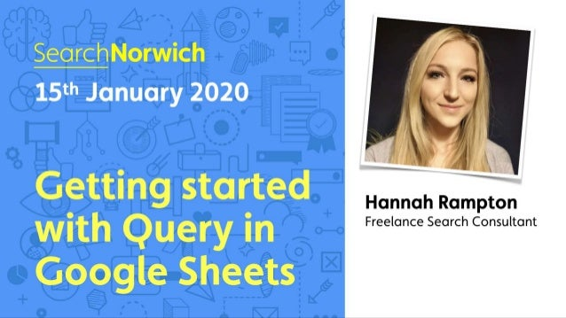 HanR www.hannahrampton.co.uk 59of QUERYGetting started in Google Sheets 1