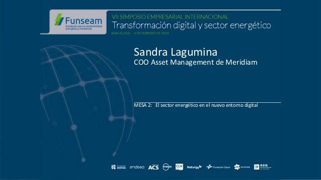 Sandra Lagumina COO Asset Management de Meridiam MESA 2: El sector energético en el nuevo entorno digital