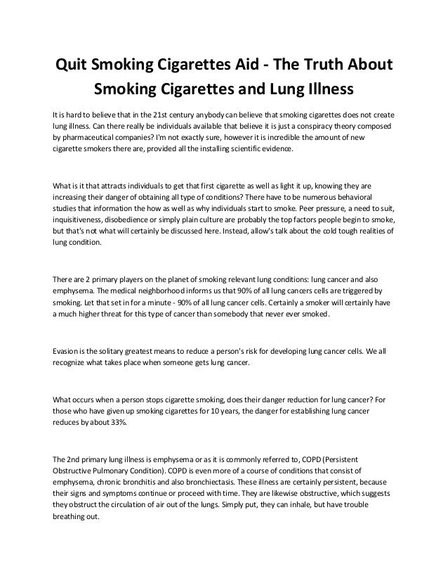 Quit Smoking Cigarettes Aid - The Truth About Smoking Cigarettes and Lung Illness It is hard to believe that in the 21st c...