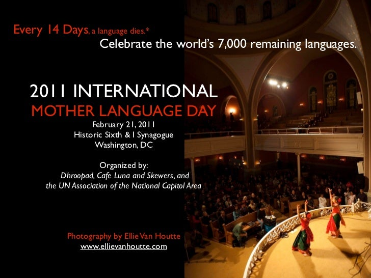 Every 14 Days, a language dies.*                  Celebrate the world's 7,000 remaining languages.   2011 INTERNATIONAL   ...