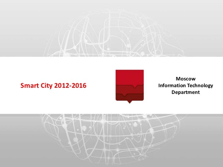 MoscowSmart City 2012-2016   Information Technology                            Department