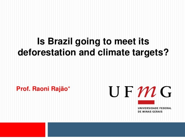 Is Brazil going to meet its deforestation and climate targets? Prof. Raoni Rajão*