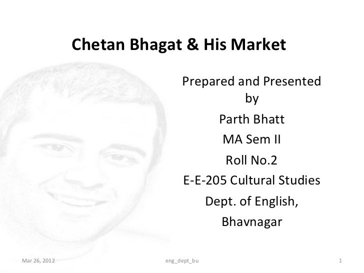 Chetan Bhagat & His Market                               Prepared and Presented                                          b...