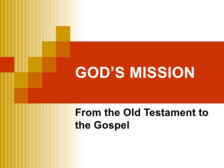 GOD'S MISSION From the Old Testament to the Gospel