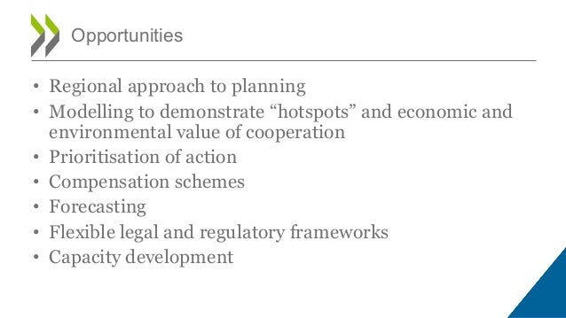 """• Regional approach to planning • Modelling to demonstrate """"hotspots"""" and economic and environmental value of cooperation ..."""