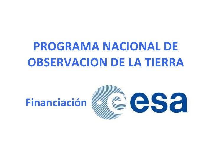PROGRAMA NACIONAL DE OBSERVACION DE LA TIERRA Financiación