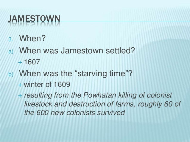 jamestown colony is settled essay College links college reviews college essays college articles report abuse home all nonfiction did jamestown really fail did jamestown really fail december attempting to attract settlers and investors to the new colony in virginia.