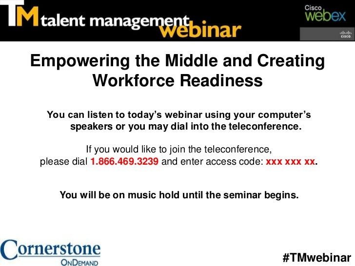 Empowering the Middle and Creating Workforce Readiness<br />You can listen to today's webinar using your computer's speake...