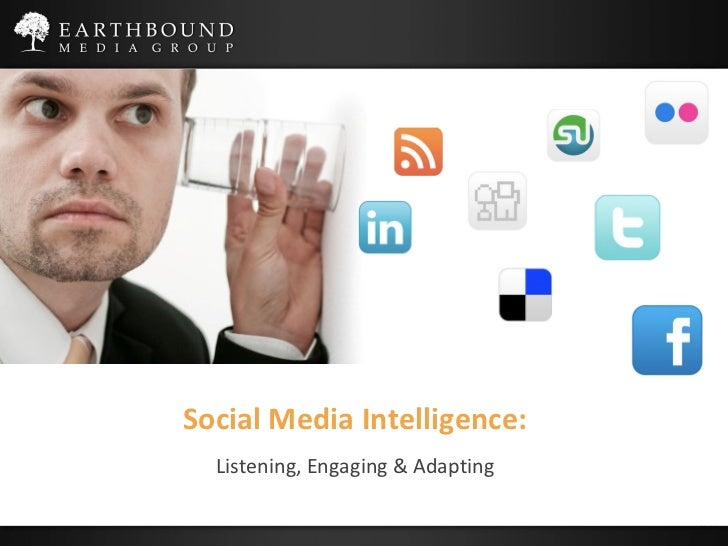 Social Media Intelligence: Listening, Engaging & Adapting