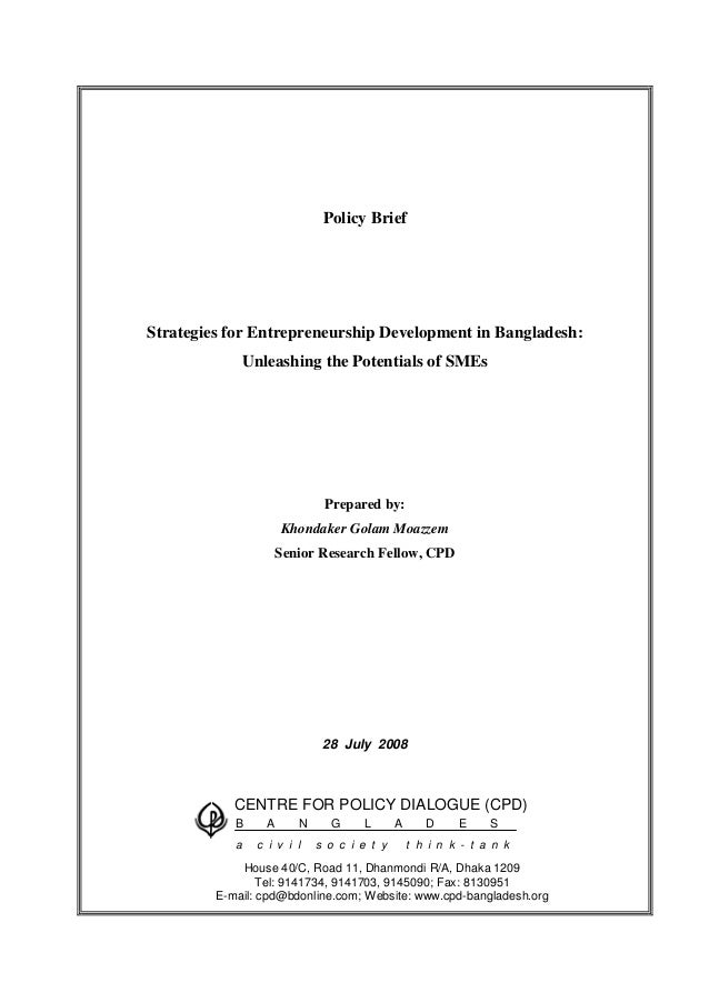 Policy BriefStrategies for Entrepreneurship Development in Bangladesh:                Unleashing the Potentials of SMEs   ...