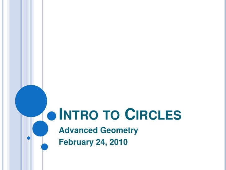 Intro to Circles<br />Advanced Geometry<br />February 24, 2010<br />