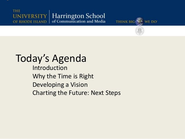 Today's Agenda Introduction Why the Time is Right Developing a Vision Charting the Future: Next Steps