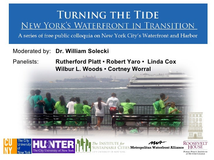 Moderated by:  Dr. William Solecki Panelists:  Rutherford Platt • Robert Yaro •  Linda Cox Wilbur L. Woods • Cortney Worral