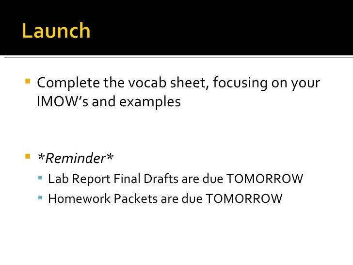 <ul><li>Complete the vocab sheet, focusing on your IMOW's and examples </li></ul><ul><li>*Reminder*  </li></ul><ul><ul><li...