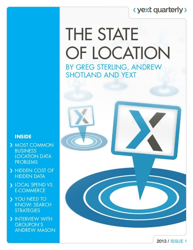 THE STATE OF LOCATION BY GREG STERLING, ANDREW SHOTLAND AND YEXT  INSIDE MOST COMMON BUSINESS LOCATION DATA PROBLEMS HIDDE...