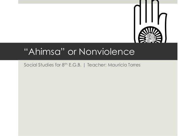 """Ahimsa"" or Nonviolence Social Studies for 8th E.G.B. | Teacher: Mauricio Torres"