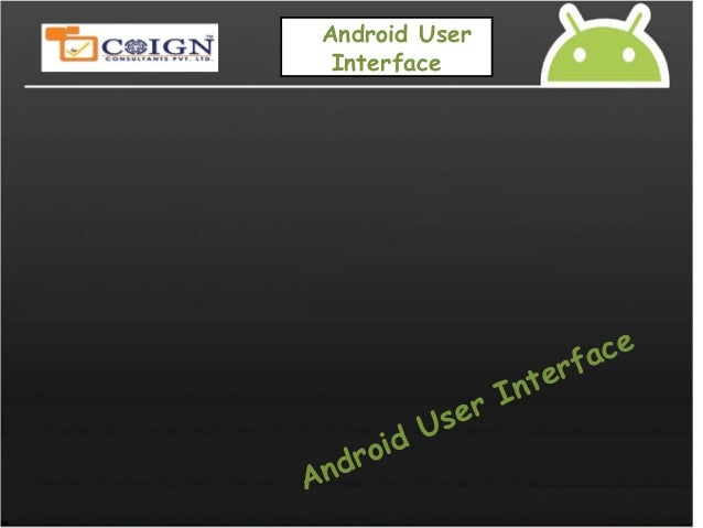 Android User Interface Android User Interface