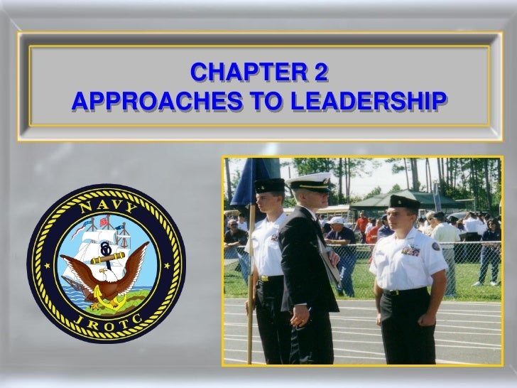 CHAPTER 2 APPROACHES TO LEADERSHIP