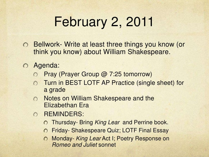 February 2, 2011<br />Bellwork- Write at least three things you know (or think you know) about William Shakespeare. <br />...