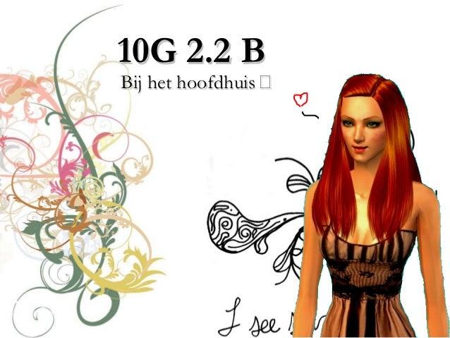 10G 2.2 B10G 2.2 B Bij het hoofdhuis Bij het hoofdhuis 