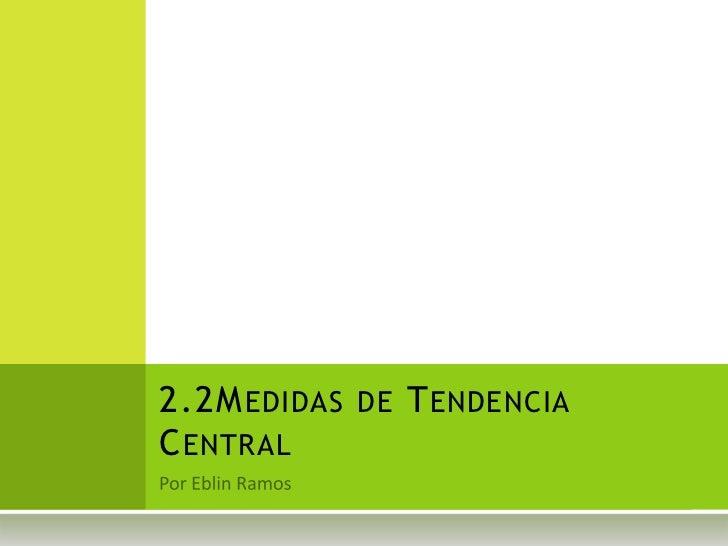 2.2M EDIDAS DE T ENDENCIAC ENTRAL