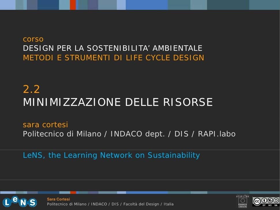 corso DESIGN PER LA SOSTENIBILITA' AMBIENTALE METODI E STRUMENTI DI LIFE CYCLE DESIGN    2.2 22 MINIMIZZAZIONE DELLE RISOR...