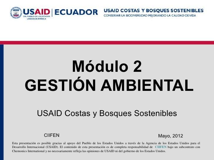 Módulo 2        GESTIÓN AMBIENTAL                 USAID Costas y Bosques Sostenibles                      CIIFEN          ...