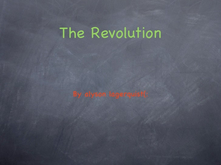 The Revolution By alyson lagerquist(: