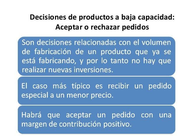 Decisiones de productos a baja capacidad:Aceptar o rechazar pedidos