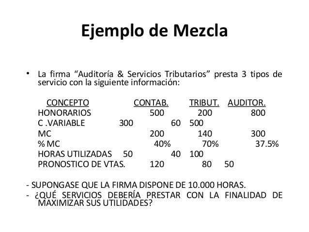 """Ejemplo de Mezcla• La firma """"Auditoría & Servicios Tributarios"""" presta 3 tipos deservicio con la siguiente información:CON..."""