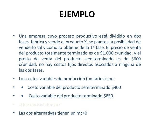 EJEMPLO• Una empresa cuyo proceso productivo está dividido en dosfases, fabrica y vende el producto X, se plantea la posib...