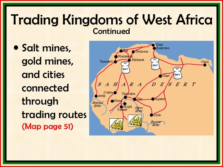 african trade routes African's were among the richest of people back in the 1000's effects of trade brought cities to faster than they rise great civilizations from ghana to.