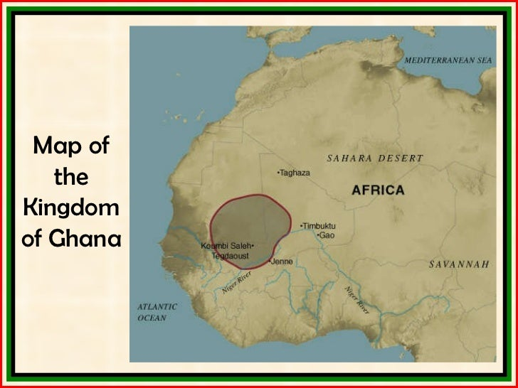 2 2 west african kingdoms Kingdom Of Ghana Africa Map on kingdom of ethiopia map, ancient ghana map, medieval ghana map, empire of ghana west africa map, classical empires in africa map,