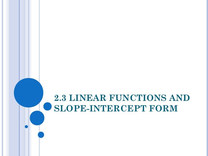 2.3 LINEAR FUNCTIONS ANDSLOPE-INTERCEPT FORM